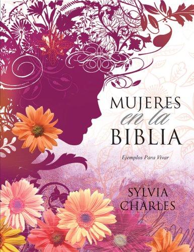 9781563220722: Mujeres en la Biblia - Ejemplos Para Vivir (Spanish Edition)