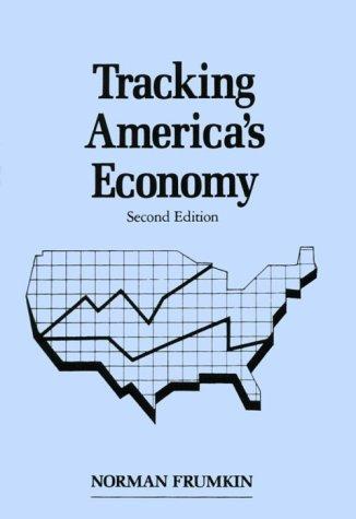 Tracking America's Economy: Second Edition: Frumkin, Norman