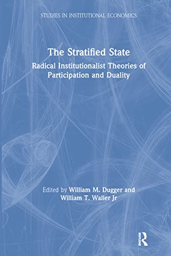 9781563240201: The Stratified State: Radical Institutionalist Theories of Participation and Duality (Studies in Institutional Economics)
