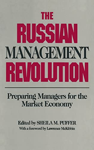 The Russian Management Revolution: Preparing Managers for: Sheila M. Puffer,