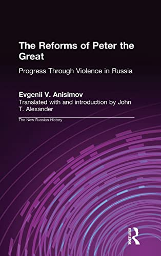 9781563240478: The Reforms of Peter the Great: Progress Through Violence in Russia (New Russian History)