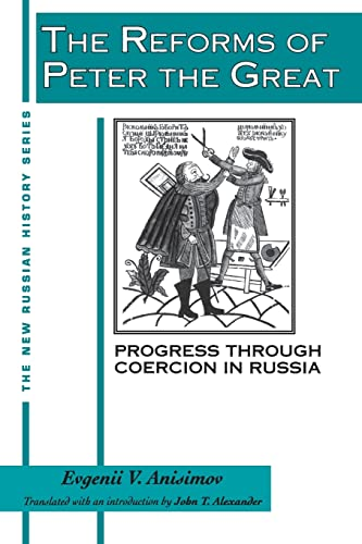9781563240485: The Reforms of Peter the Great: Progress Through Violence in Russia (New Russian History)