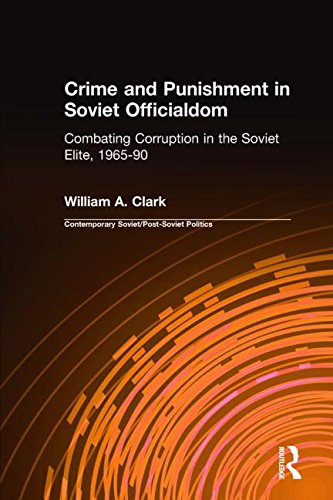 9781563240553: Crime and Punishment in Soviet Officialdom: Combating Corruption in the Soviet Elite, 1965-90 (Contemporary Soviet/Post-Soviet Politics)