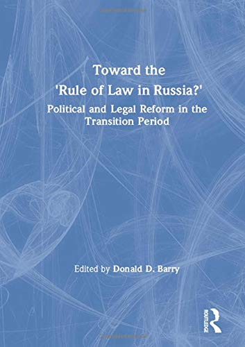 9781563240652: Toward the Rule of Law in Russia: Political and Legal Reform in the Transition Period