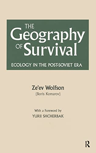 9781563240751: The Geography of Survival: Ecology in the Post-Soviet Era