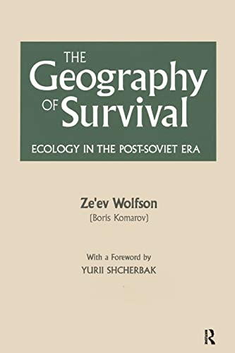 9781563240768: The Geography of Survival: Ecology in the Post-Soviet Era