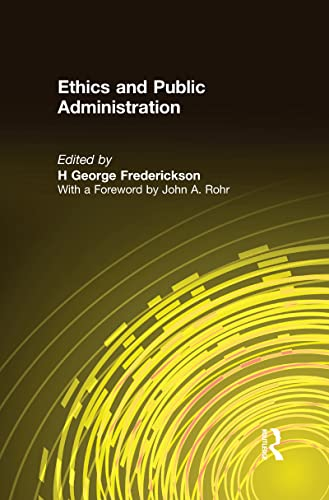 9781563240966: Ethics and Public Administration (Bureaucracies, Public Administration, and Public Policy)