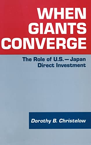 9781563241147: When Giants Converge: Role of US-Japan Direct Investment