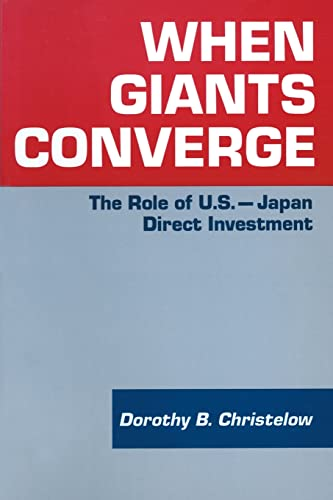 9781563241154: When Giants Converge: Role of US-Japan Direct Investment