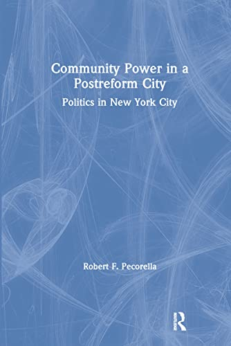 9781563241369: Community Power in a Postreform City: Politics in New York City