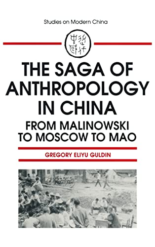 9781563241857: The Saga of Anthropology in China: From Malinowski to Moscow to Mao (Studies on Modern China)
