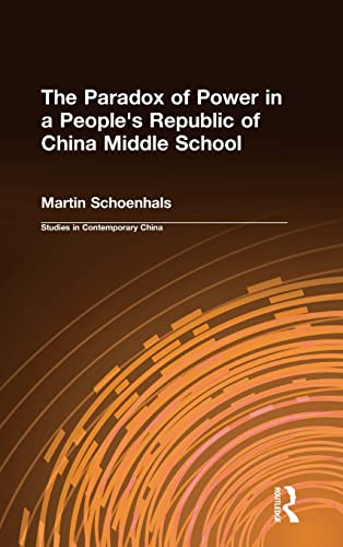 9781563241888: The Paradox of Power in a People's Republic of China Middle School (Studies on Contemporary China (M.E. Sharpe Hardcover))