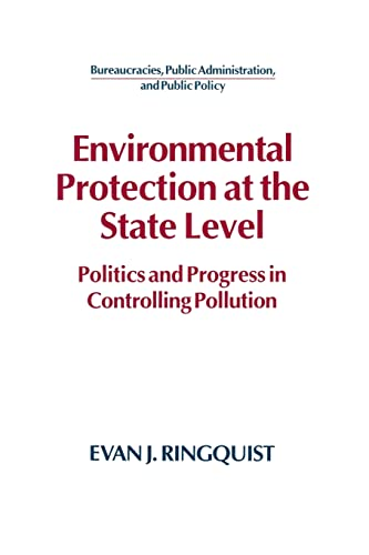 9781563242045: Environmental Protection at the State Level: Politics and Progress in Controlling Pollution (Bureaucracies, Public Administration, and Public Policy)