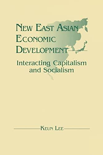 New East Asian Economic Development: The Interaction: Lee, Keun
