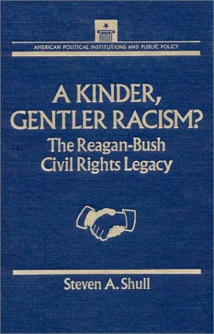 9781563242403: Kinder, Gentler Racism?: The Reagan-Bush Civil Rights Legacy (American Political Institutions and Public Policy)
