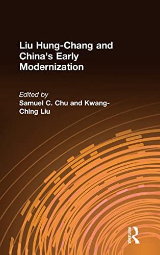 Li Hung-Chang and China's Early Modernization (East: Samuel C. Chu