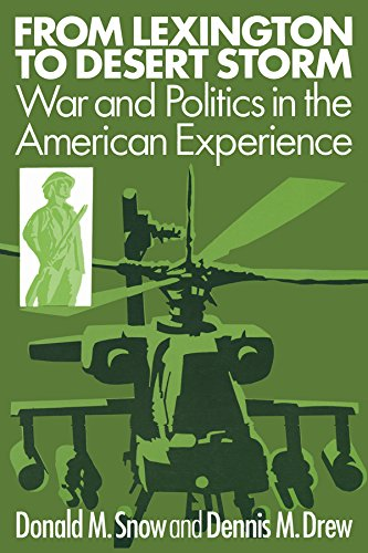 9781563242526: From Lexington to Desert Storm: War and Politics in the American Experience