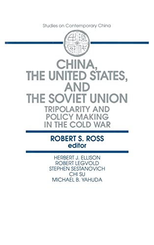 China, the United States and the Soviet Union: Tripolarity and Policy Making in the Cold War (Stu...