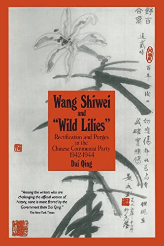 9781563242564: Wang Shiwei and Wild Lilies: Rectification and Purges in the Chinese Communist Party 1942-1944