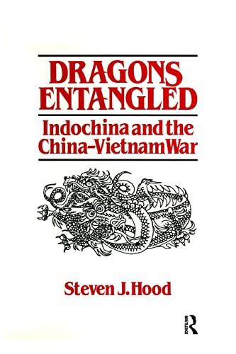 9781563242700: Dragons Entangled: Indochina and the China-Vietnam War