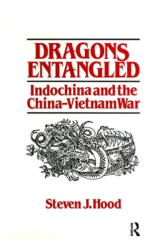 9781563242700: Dragons Entangled: Indochina and the China-Vietnam War