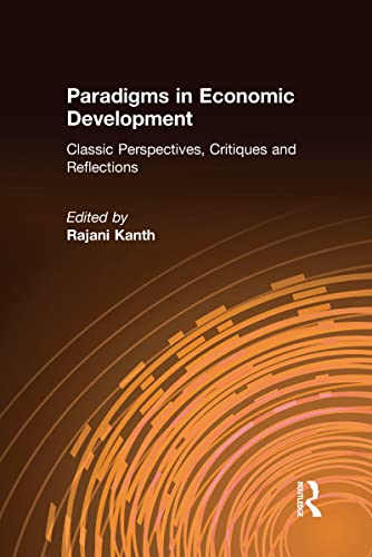 9781563243295: Paradigms in Economic Development: Classic Perspectives, Critiques and Reflections