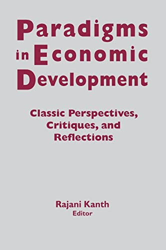 9781563243301: Paradigms in Economic Development: Classic Perspectives, Critiques and Reflections