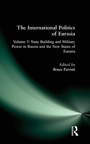 The International Politics of Eurasia: v. 5: Dawisha, Karen, Starr,