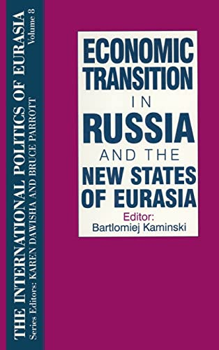Economic Transition in Russia and the New States of Eurasia.: Kaminski, B.