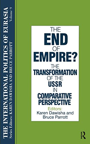 9781563243684: The End of Empire? Comparative Perspectives on the Soviet Collapse (International Politics of Eurasia)