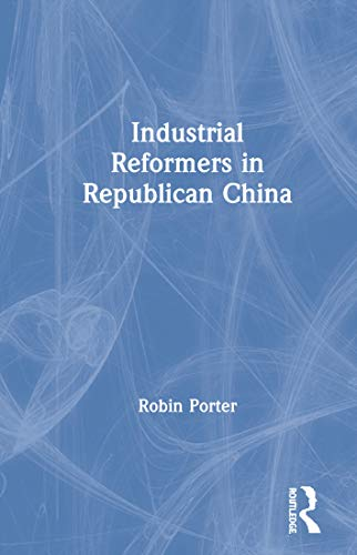 9781563243936: Industrial Reformers in Republican China (Studies on Modern China)