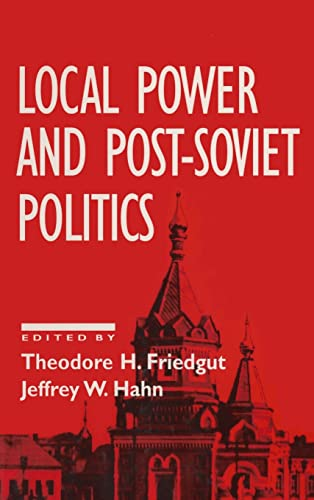 9781563244032: Local Power and Post-Soviet Politics (CONTEMPORARY SOVIET/POST-SOVIET POLITICS)