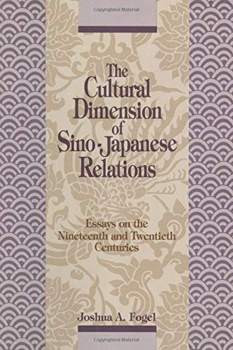9781563244445: The Cultural Dimensions of Sino-Japanese Relations: Essays on the Nineteenth and Twentieth Centuries