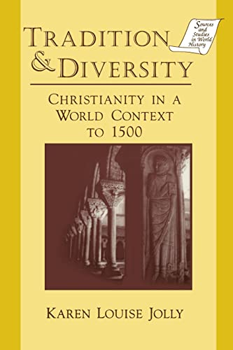 9781563244681: Tradition & Diversity: Christianity in a World Context to 1500 (Sources and Studies in World History)