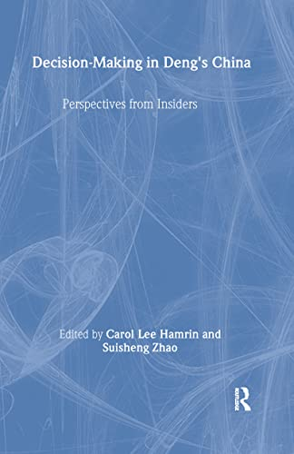 Decision-Making in Deng's China: Perspectives from Insiders: Hamrin, Carol Lee (editor); Zhao,...