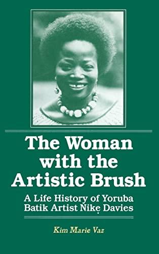 9781563245060: The Woman with the Artistic Brush: Life History of Yoruba Batik Nike Olaniyi Davies (Foremother Legacies)