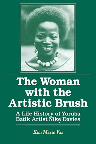 9781563245077: The Woman with the Artistic Brush: Life History of Yoruba Batik Nike Olaniyi Davies (Foremother Legacies)