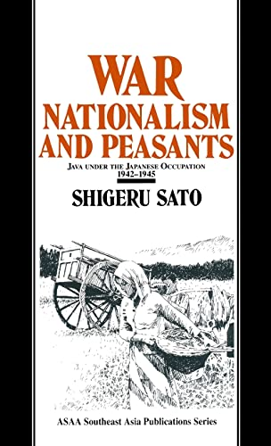 9781563245442: War, Nationalism and Peasants: Java Under the Japanese Occupation, 1942-45 (Japan in the Modern World)
