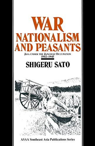 9781563245459: War, Nationalism and Peasants: Java Under the Japanese Occupation, 1942-45 (Japan in the Modern World)