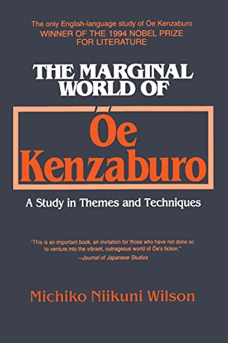 9781563245800: The Marginal World of Oe Kenzaburo: A Study of Themes and Techniques