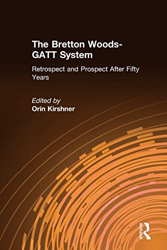 9781563246302: The Bretton Woods-GATT System: Retrospect and Prospect After Fifty Years