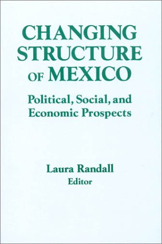 9781563246425: Changing Structure of Mexico: Political, Social and Economic Prospects (Columbia University Seminars)