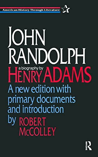 John Randolph: A New Edition with Primary Documents and Introduction by Robert McColley (American History Through Literature) (156324652X) by Guy B Adams; Robert McColley