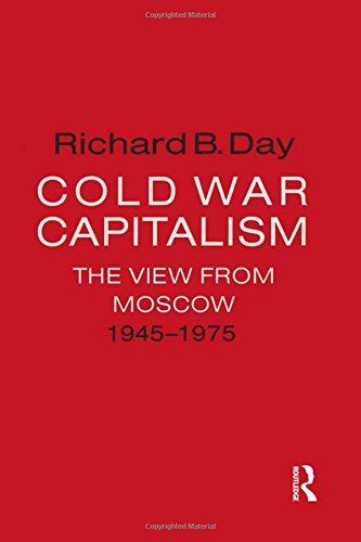 9781563246609: Cold War Capitalism: The View from Moscow, 1945-1975 : The View from Moscow, 1945-1975