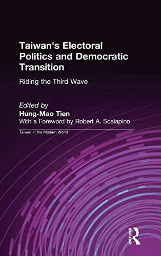 9781563246708: Taiwan's Electoral Politics and Democratic Transition: Riding the Third Wave (Taiwan in the Modern World)
