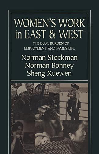 9781563247095: Women's Work in East and West: The Dual Burden of Employment and Family Life: The Dual Burden of Employment and Family Life