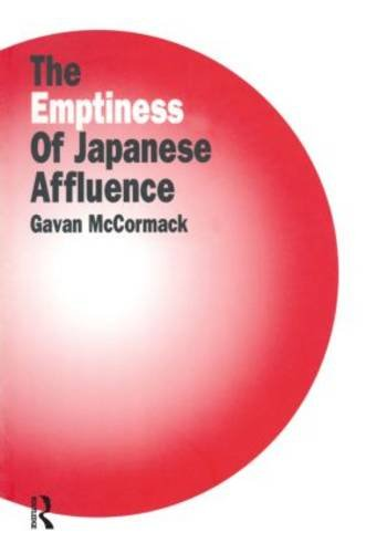 9781563247125: The Emptiness of Affluence in Japan (East Gate Books)