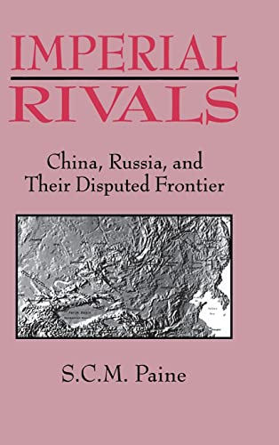9781563247231: Imperial Rivals: China, Russia, and Their Disputed Frontier