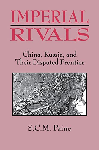 9781563247248: Imperial Rivals: China, Russia and Their Disputed Frontier
