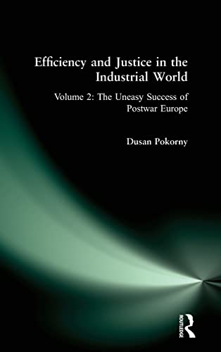 9781563247729: Efficiency and Justice in the Industrial World: v. 2: The Uneasy Success of Postwar Europe (Efficiency & Justice in the Industrial World)